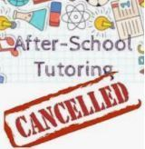 After school tutoring cancelled